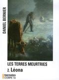 Daniel Bernier - Les terres meurtries Tome 2 : Leona.