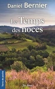 Daniel Bernier - Les terres meurtries Tome 3 : Le temps des noces.