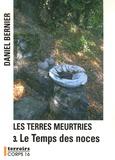 Daniel Bernier - Les Terres meurtries - Tome 3, Le temps des noces.