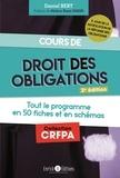 Daniel Bert - Cours de droit des obligations - Tout le droit des obligations en 50 fiches et en schémas.