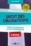 Daniel Bert - Exercices de droit des obligations - Tout le programme en 25 consultations.