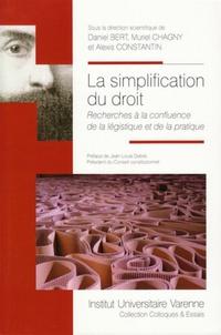 Daniel Bert et Muriel Chagny - La simplification du droit - Recherches à la confluence de la légistique et de la pratique.