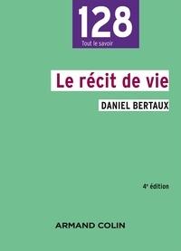 Daniel Bertaux - Le récit de vie - 4e édition.