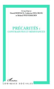 Daniel Bertaux et Catherine Delcroix - Précarités : contraintes et résistances.