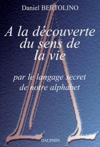 Galabria.be A la découverte du sens de la vie par le langage secret de notre alphabet Image
