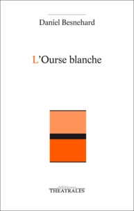 Daniel Besnehard - L'Ourse blanche.