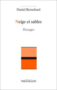 Daniel Besnehard - Neige et Sables.