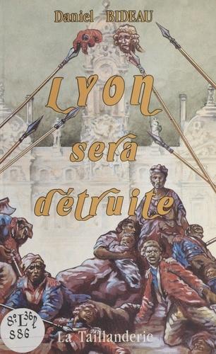 Lyon sera détruite