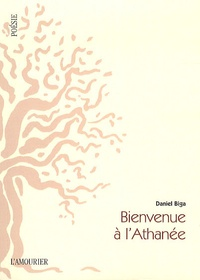 Daniel Biga - Bienvenue à l'Athanée - Précédé de Histoire de l'air et de Sept anges.