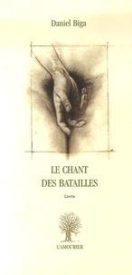 Daniel Biga - Le chant des batailles.