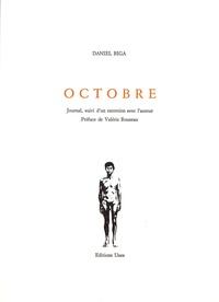 Daniel Biga - Octobre - Journal, suivi d'un entretien avec l'auteur.