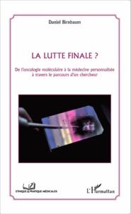 La lutte finale ? - De loncologie moléculaire à la médecine personnalisée à travers le parcours dun chercheur.pdf
