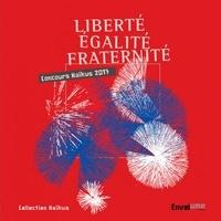 Daniel Birnbaum et Régine Bobée - Liberté Egalité Fraternité.