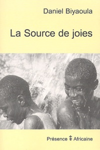 Daniel Biyaoula - La Source de joies.
