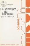Daniel Blampain et Jacques Dubois - La littérature de jeunesse, pour un autre usage.
