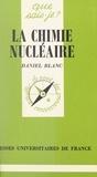 Daniel Blanc et Paul Angoulvent - La chimie nucléaire.