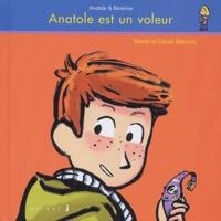 Daniel Blancou et Muriel Blancou - Anatole est un voleur.