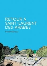 Daniel Blancou - Retour à Saint-Laurent des arabes.