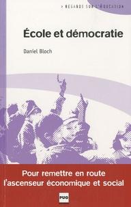 Daniel Bloch - Ecole et démocratie - Pour remettre en route l'ascenseur économique et social.