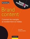 Daniel Bô et Matthieu Guével - Brand content - Comment les marques se transforment en médias.