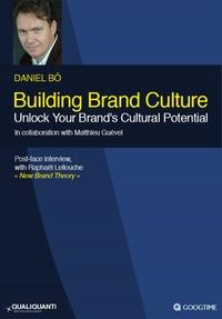Daniel Bô et Matthieu Guével - Building Brand Culture : Unlock Your Brand's Cultural Potential.
