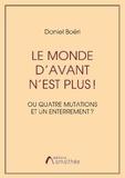 Daniel Boéri - Le monde d'avant n'est plus ! - Ou Quatre mutations et un enterrement ?.