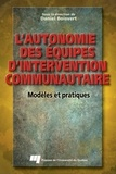 Daniel Boisvert - L'autonomie des équipes d'intervention communautaire : modèles et pratiques.