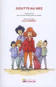 Daniel Bonnet - Goutte au nez - Conte musical pour une voix d'enfant, piano et récitant. 1 CD audio