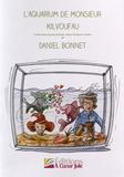 Daniel Bonnet - L'aquarium de monsieur Kilvoufau - Conte musical pour récitant, choeur d'enfants et piano. 1 CD audio