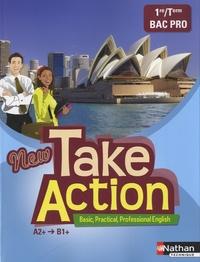 Daniel Bonnet-Piron - Anglais 1e/Tle Bac Pro New Take Action A2+/B1+.