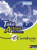Daniel Bonnet-Piron - Anglais 2e et 1e Bac pro Take Action A2/B1 - Workbook Tome 1, Vers la certification Unités 1 à 9.