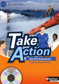 Daniel Bonnet-Piron - Anglais de spécialité Bac Pro Industriel 3 ans Take Action - B1-B2. 1 Cédérom