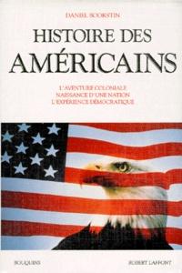 Daniel Boorstin - Histoire des Américains - L'aventure coloniale, naissance d'une nation, l'expérience démocratique.