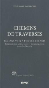 Daniel Borderies et Jean-Jacques Delfour - Chemins de traverses - Les sans-voix à l'oeuvre des arts.