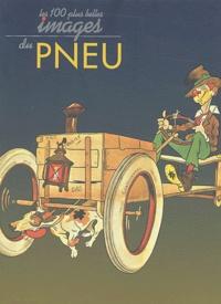 Daniel Bordet et Jacques Dreux - Les 100 plus belles images du pneu.