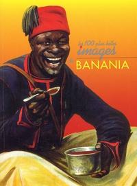 Daniel Bordet - Les Cent plus belles Images de Banania.