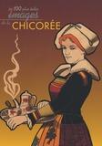 Daniel Bordet et Anne-Lise Quesnel - Les Cent plus belles Images de la Chicorée.