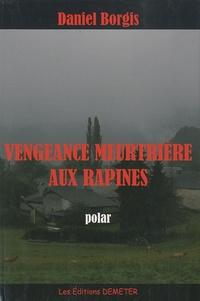 Daniel Borgis - Vengeance meurtrière aux Rapines.