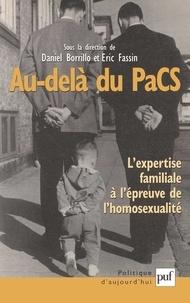 Daniel Borrillo et Eric Fassin - Au-delà du PaCS - L'expertise familiale à l'épreuve de l'homosexualité.