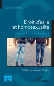 Daniel Borrillo - Droit d'asile et homosexualité - Comment prouver l'intime ?.