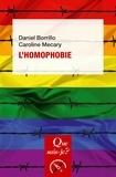 Daniel Borrillo et Caroline Mécary - L'homophobie.