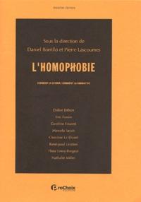 Daniel Borrillo et Pierre Lascoumes - L'homophobie - Comment la définir, comment la combattre.