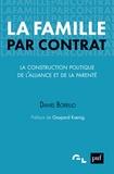 Daniel Borrillo - La famille par contrat - La construction politique de l'alliance et de la parenté.