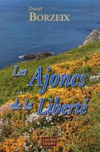 Daniel Borzeix - Les Ajoncs de la Liberté.