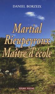 Daniel Borzeix - Martial Rieupeyroux - Maître d'école.