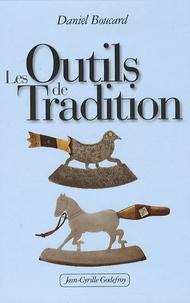 Daniel Boucard - Les Outils de Tradition.