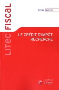 Daniel Boucher - Le crédit d'impôt recherche.