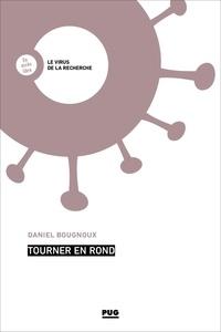 Daniel Bougnoux - Tourner en rond.