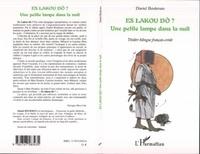 Daniel Boukman - Es Lakou do ? - Une petite lampe dans la nuit, édition bilingue français-créole.