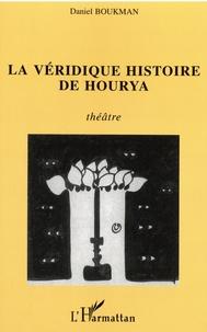 Daniel Boukman - La véridique histoire de Hourya.